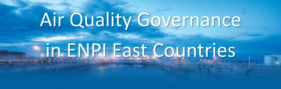 Air Quality Governance in the ENPI East Countries